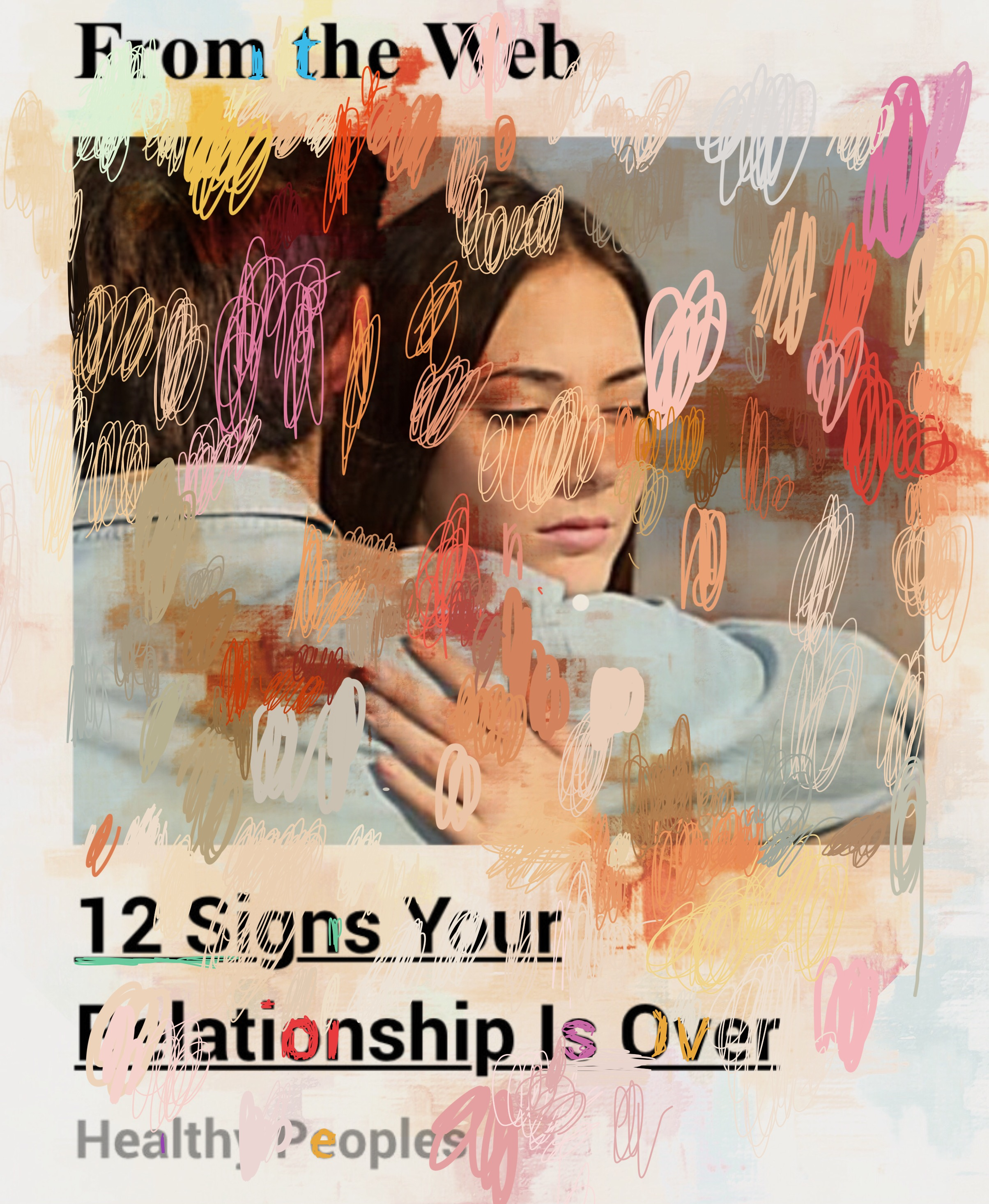 """12 Signs Your Relationship Is Over"", iPhone 6S, digital image, 2017."
