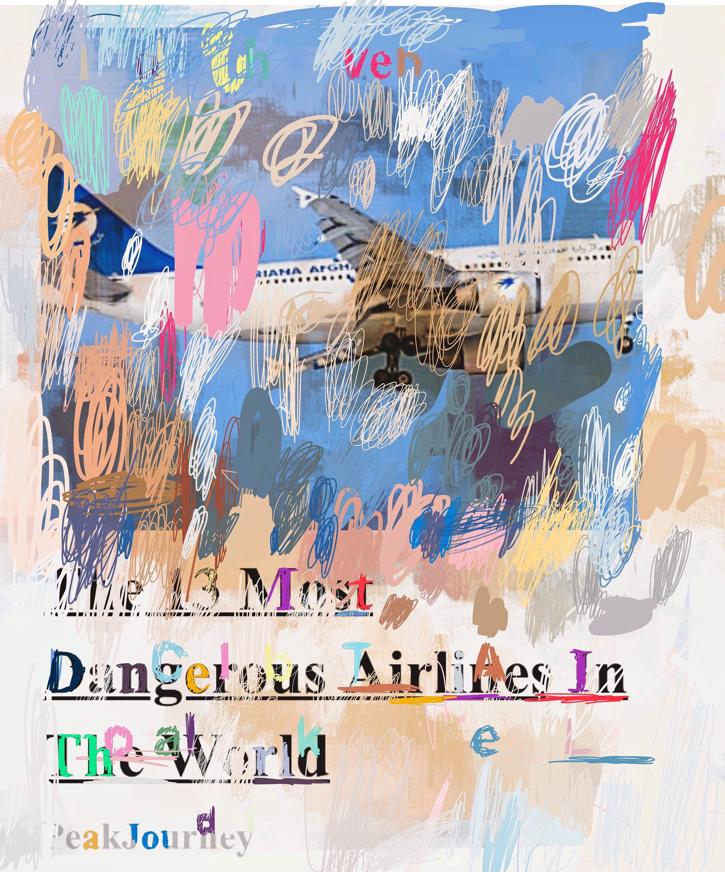 """""""The 13 Most Dangerous Airlines In The World"""", iPhone 6S, digital image, 2017."""
