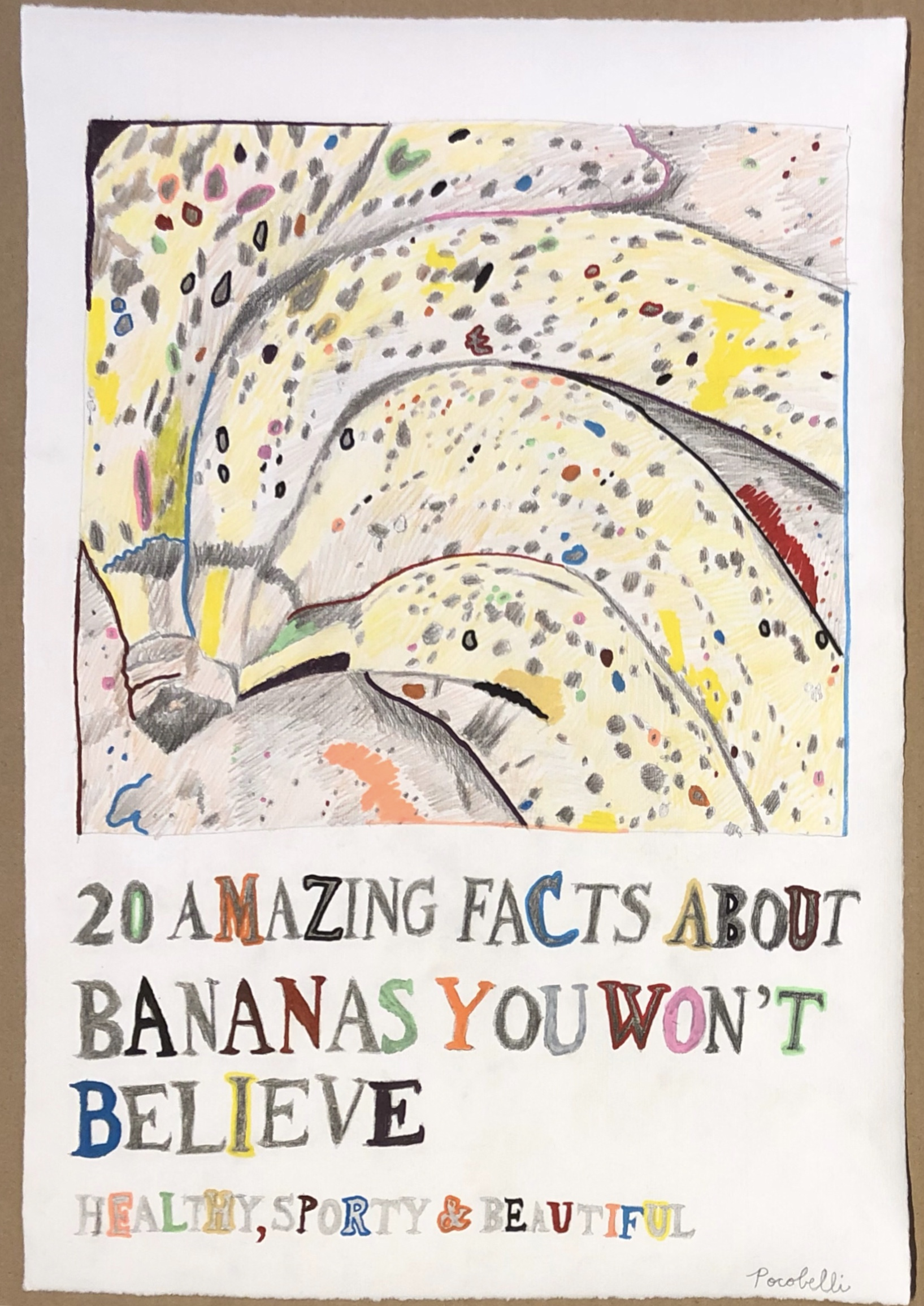 """20 Amazing Facts About Bananas You Won't Believe"", 33.5 cm x 48.5 cm, mixed media on paper."