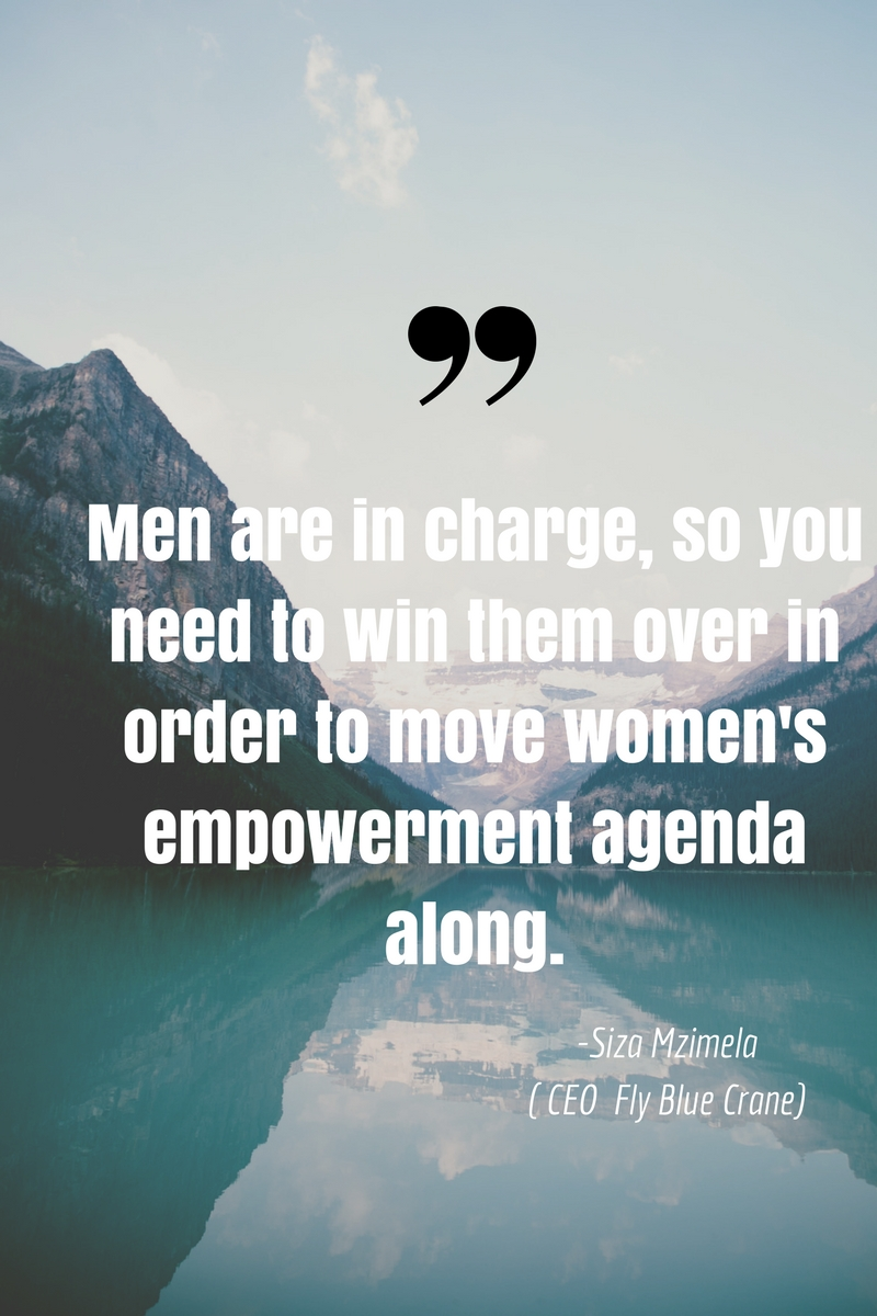 Men are in charge, so you need to win them over in order to move women's empowerment agenda along..jpg