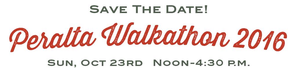 Peralta Walkathon - Sunday, October 25th, 2015, 12:00-4:30 p.m.