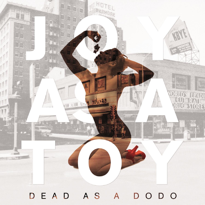 JOY AS A TOY - DEAD AS A DODO