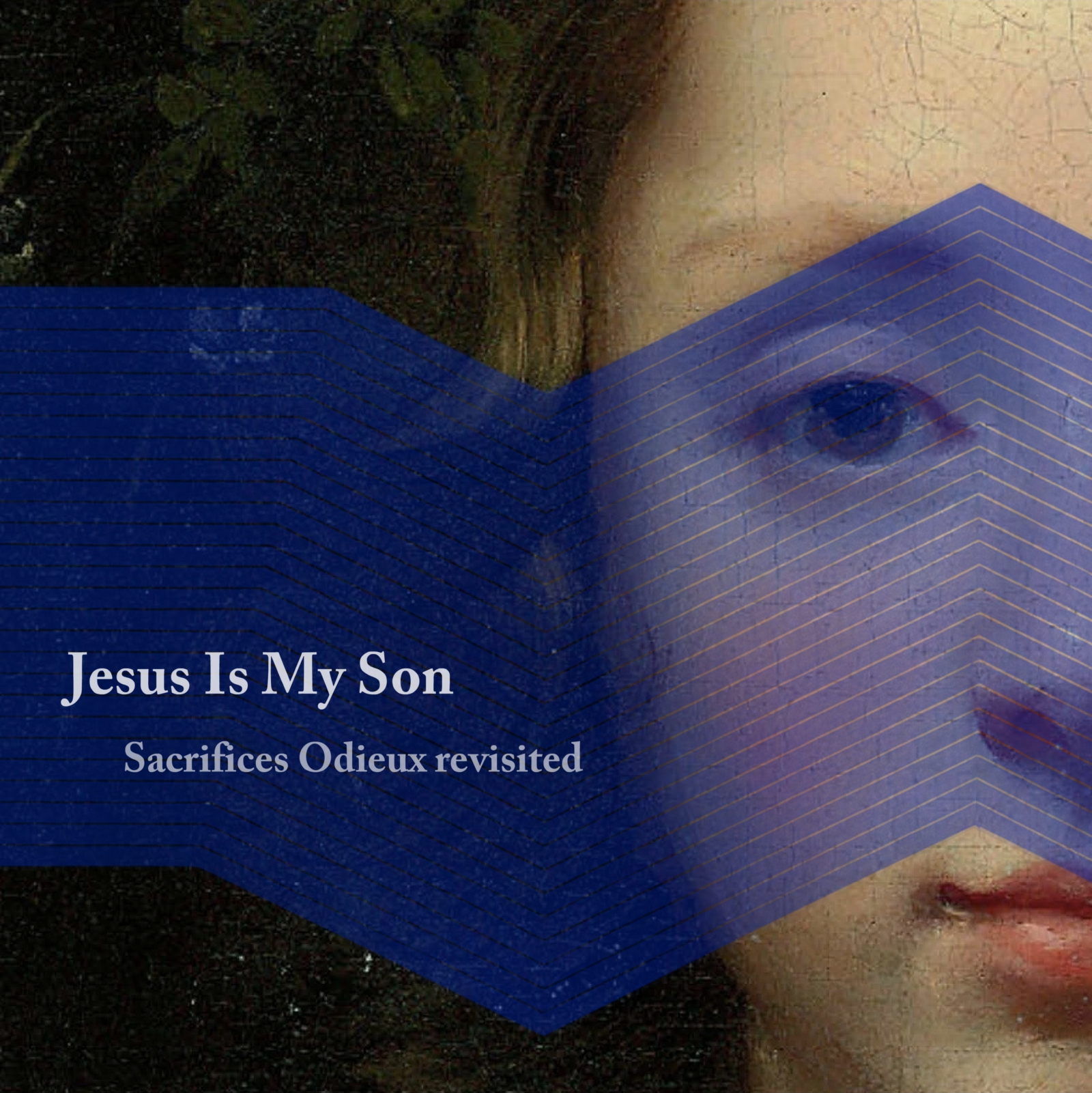 JESUS IS MY SON - SACRIFICES ODIEUX (REVISITED)