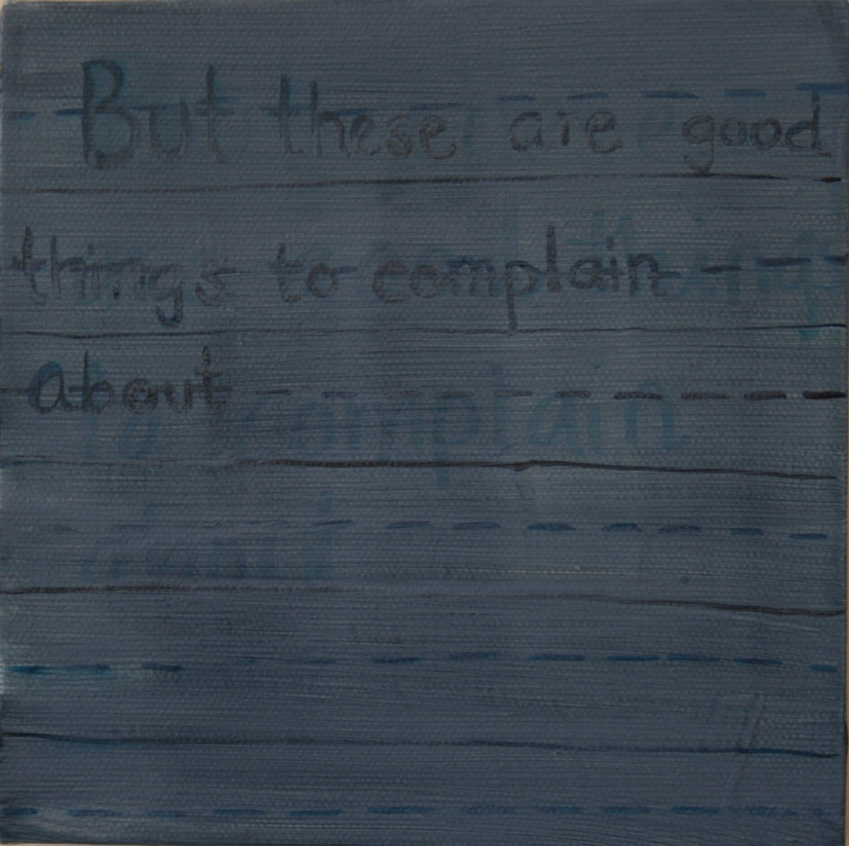 """Complain. 2008. Oil on Canvas. 6"""" x 6"""""""