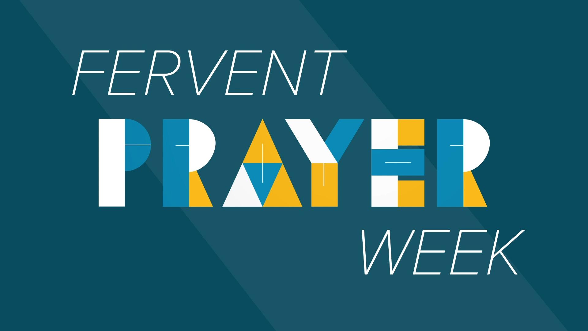 fervent prayer week