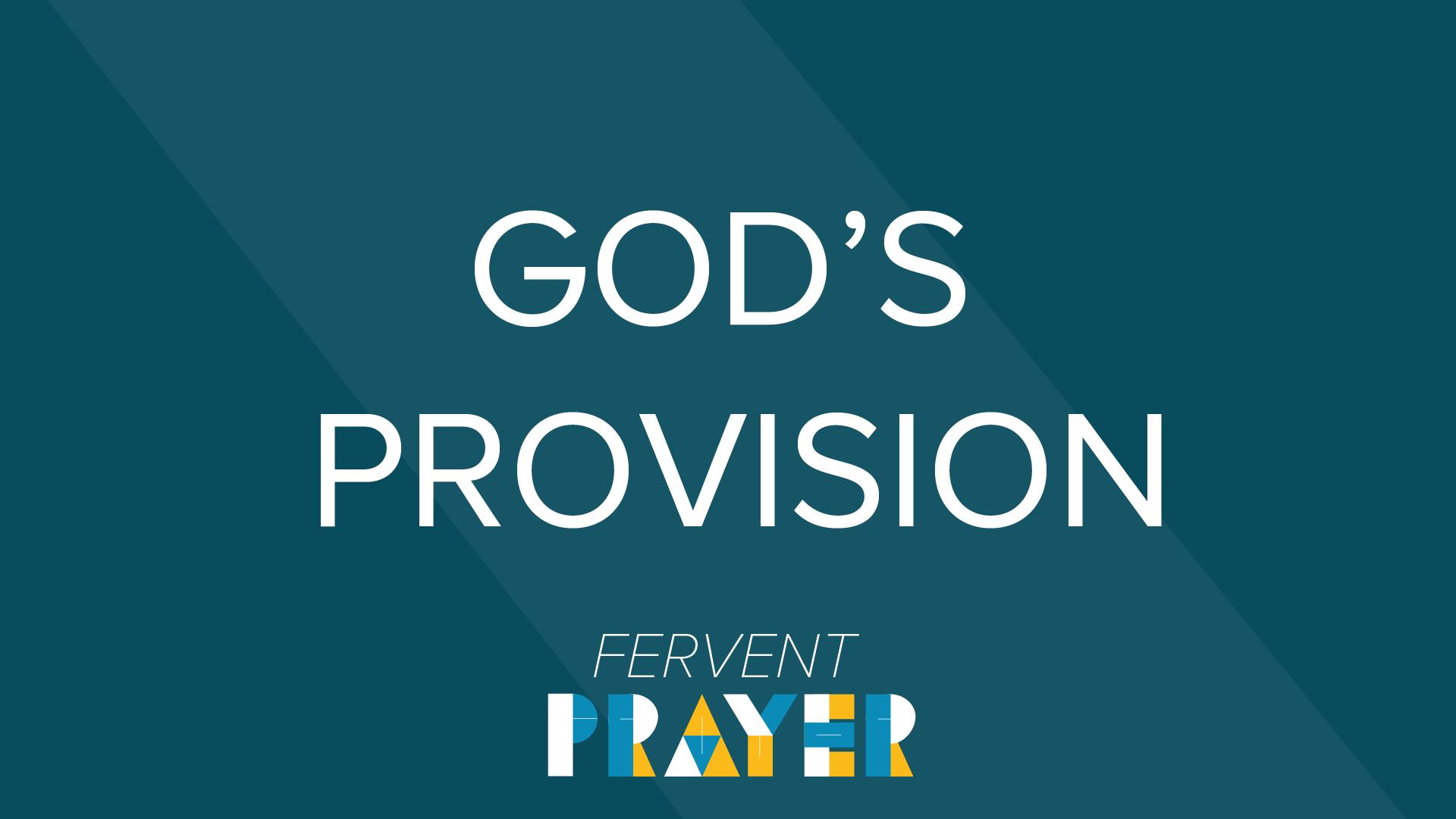 Fervent Prayer God's Provision & Providence