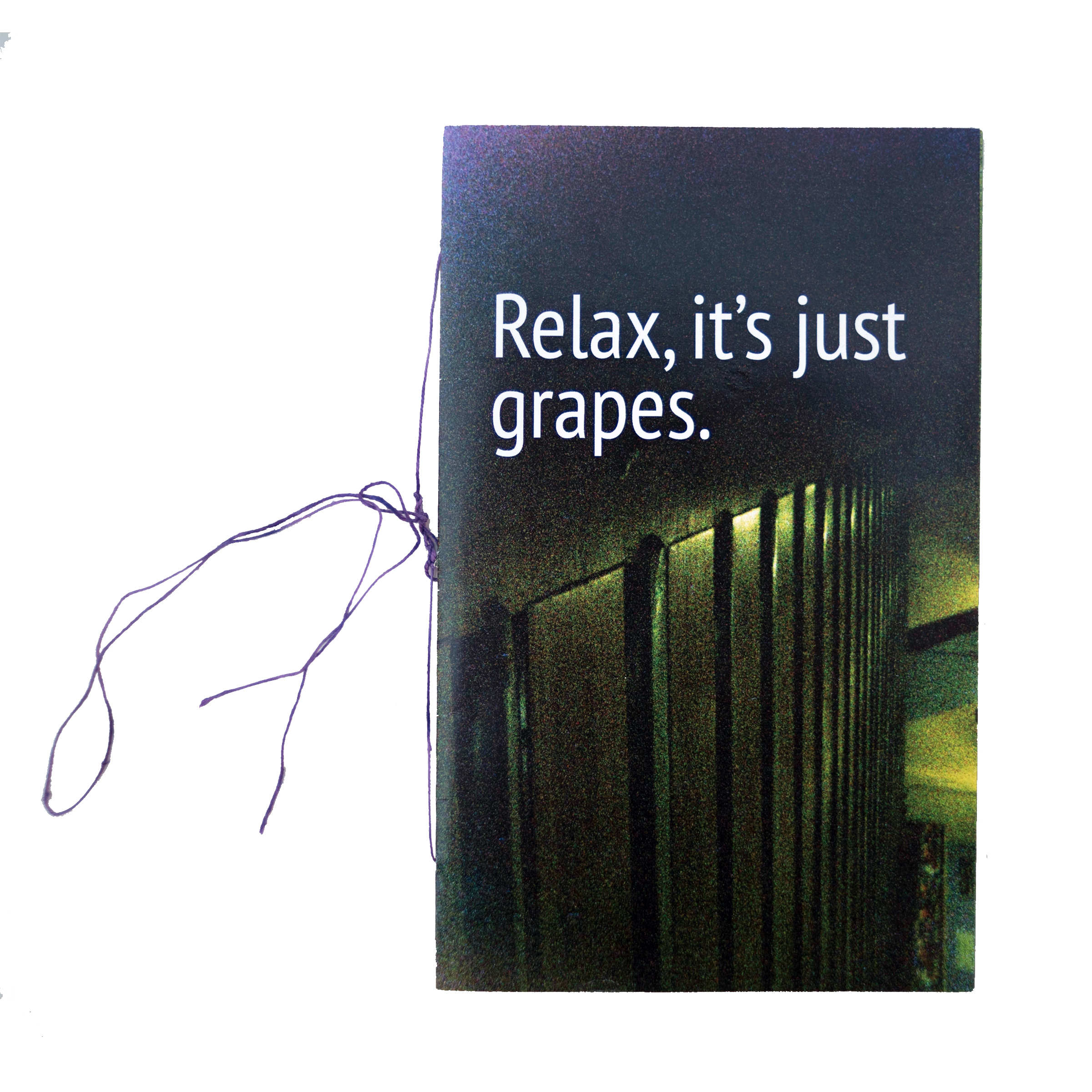 Relax, it's just grapes  $10 (U.S. shipping included)