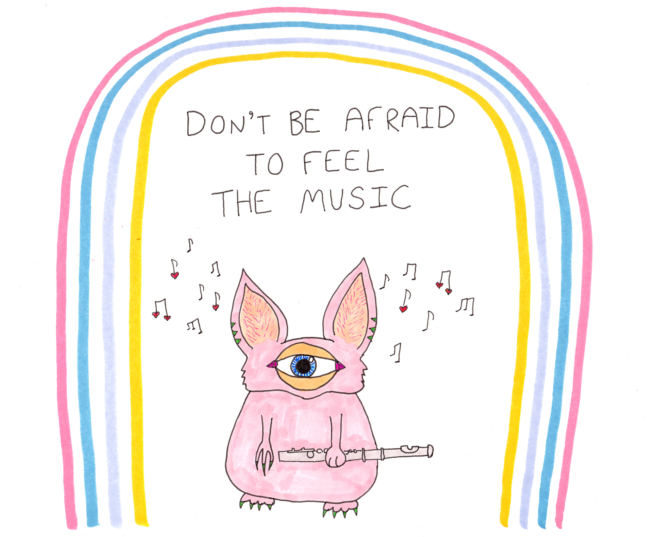 Don't be afraid to feel the music .jpg