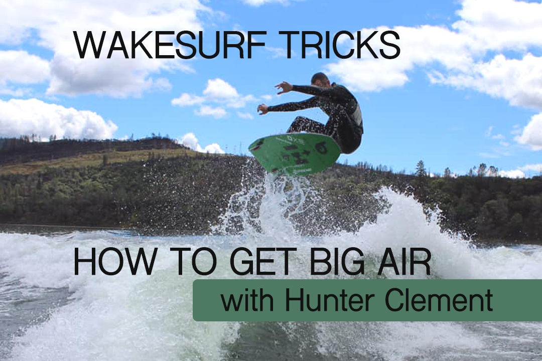 Wakesurf Tricks- How to get big air with Hunter Clement.jpg