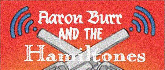 AaronBurr-and-the-Hamiltones