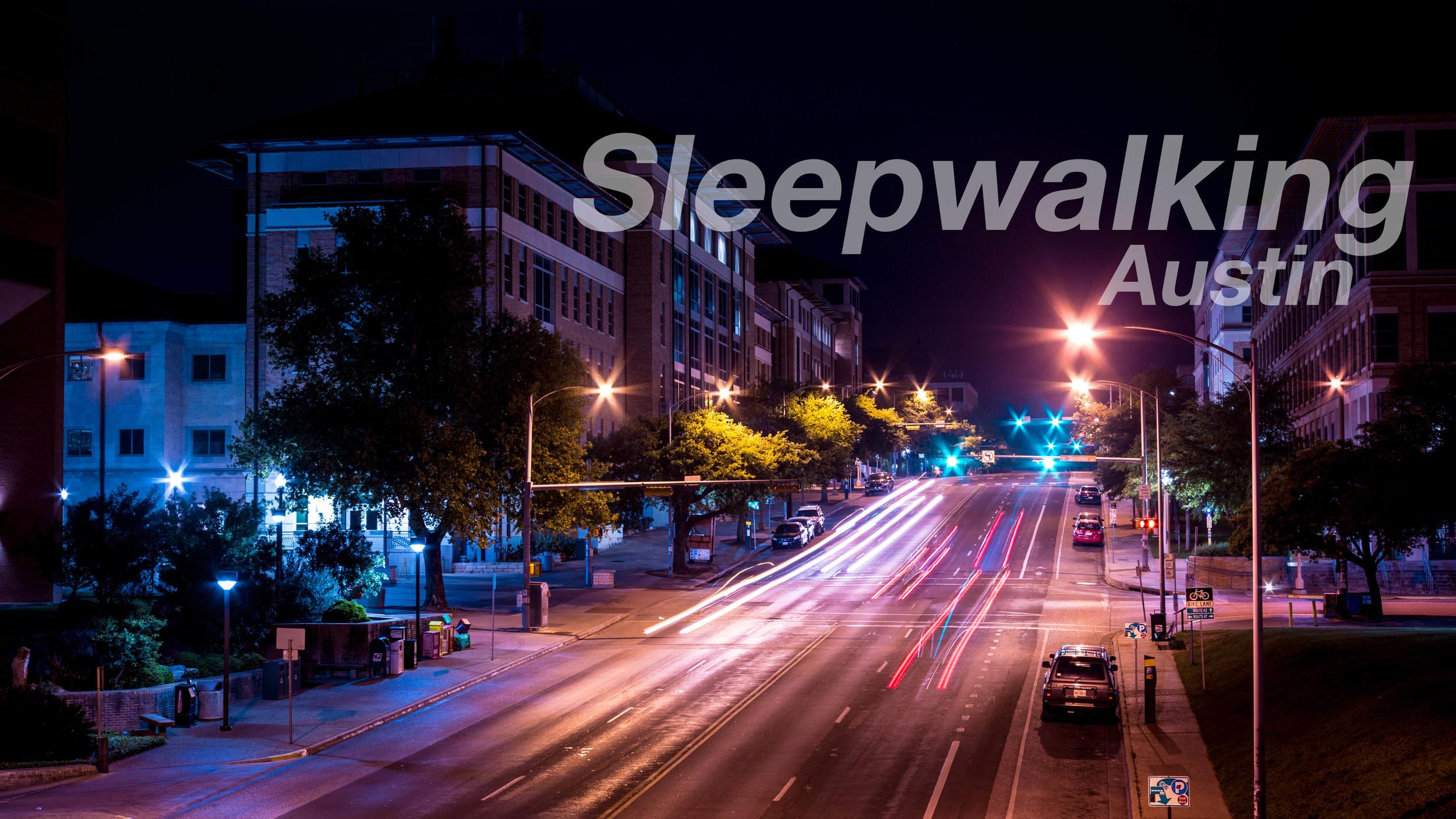 sleepwalking_austin.jpg