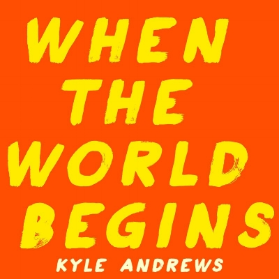 When The World Begins
