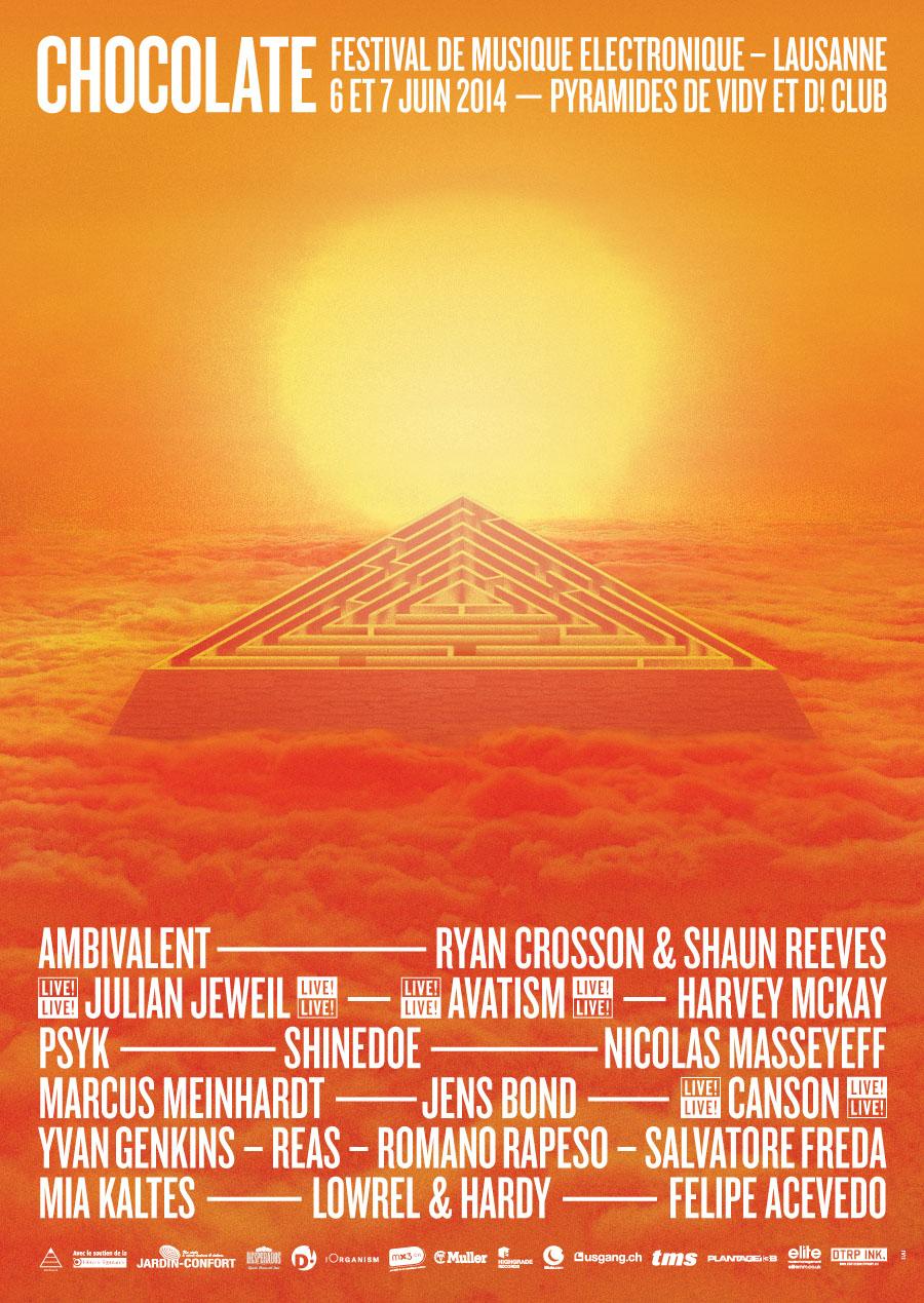 Chocolate 2014 - 6-7 juinAmbivalent (USA), Julian Jeweil - Live! (FR), Ryan Crosson & Shaun Reeves (USA/DE), Avatism - Live! (IT), Harvey McKay (UK), Psyk (ES), Shinedoe (NL), Nicolas Masseyeff (FR), Marcus Meinhardt (DE), Jens Bond (DE), Canson - Live! (ZH), Yvan Genkins (VS), Reas (GE), Romano Rapeso (GE), Salvatore Freda (VD), Felipe Acevedo (VD), Mia Kaltes (BE), Lowrel & Hardy (VD)After-party : D! ClubAffluence : 4'500 personnes— Photo— Video