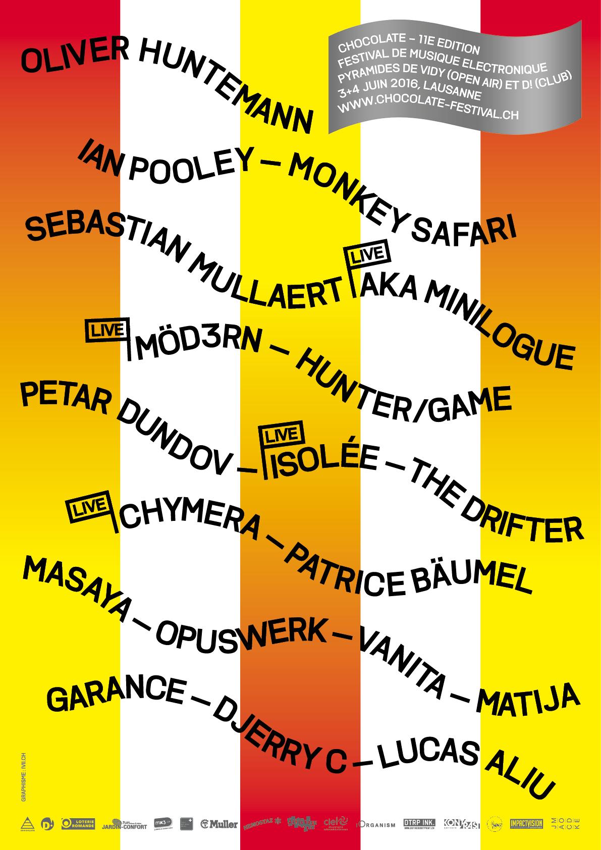 Chocolate 2016 - 3-4 juinOliver Huntemann (DE), Monkey Safari (DE), Ian Pooley (DE), Sebastian Mullaert aka Minilogue - Live! (SE), Hunter/Game (IT), Möd3rn - Live! (feat. Electric Rescue, Maxime Dangles & Traumer - FR), Petar Dundov (HR), Isolée - Live! (DE), Chymera - Live! (DE), The Drifter (DE), Patrice Bäumel (NL), Masaya (CH), Opuswerk (CH), Vanita (CH), Garance (CH), Djerry C (CH), Lucas Aliu (CH).After-party : D! ClubAffluence : 4'500 personnes— Photo— Video