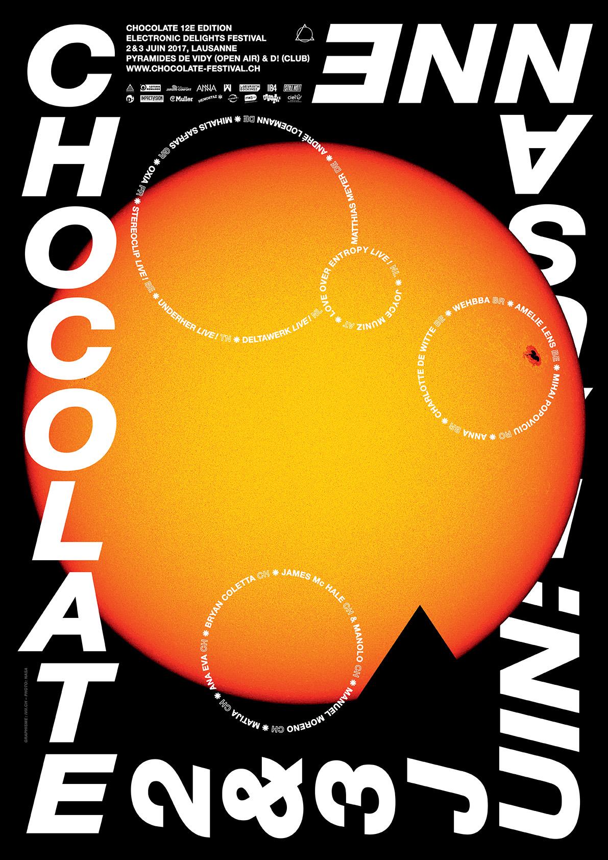 Chocolate 2017 - 2-3 juinOxia (FR), Wehbba (BR), Charlotte de Witte (BE), ANNA (BR) - Mihalis Safras (GR), Matthias Meyer (DE), Amelie Lens (BE), André Lodemann (DE), UNDERHER - Live! (TN), Stereoclip - Live! (BE), Mihai Popoviciu (RO), Deltawerk - Live (NL), Joyce Muniz (AT), Love Over Entropy - Live! (NL), Manuel Moreno (CH), Matija (CH), James Mc Hale (CH), Manolo (CH), Bryan Coletta (CH), Ana Eva (CH).After-party : D! ClubAffluence : 4'500 personnes— Photo