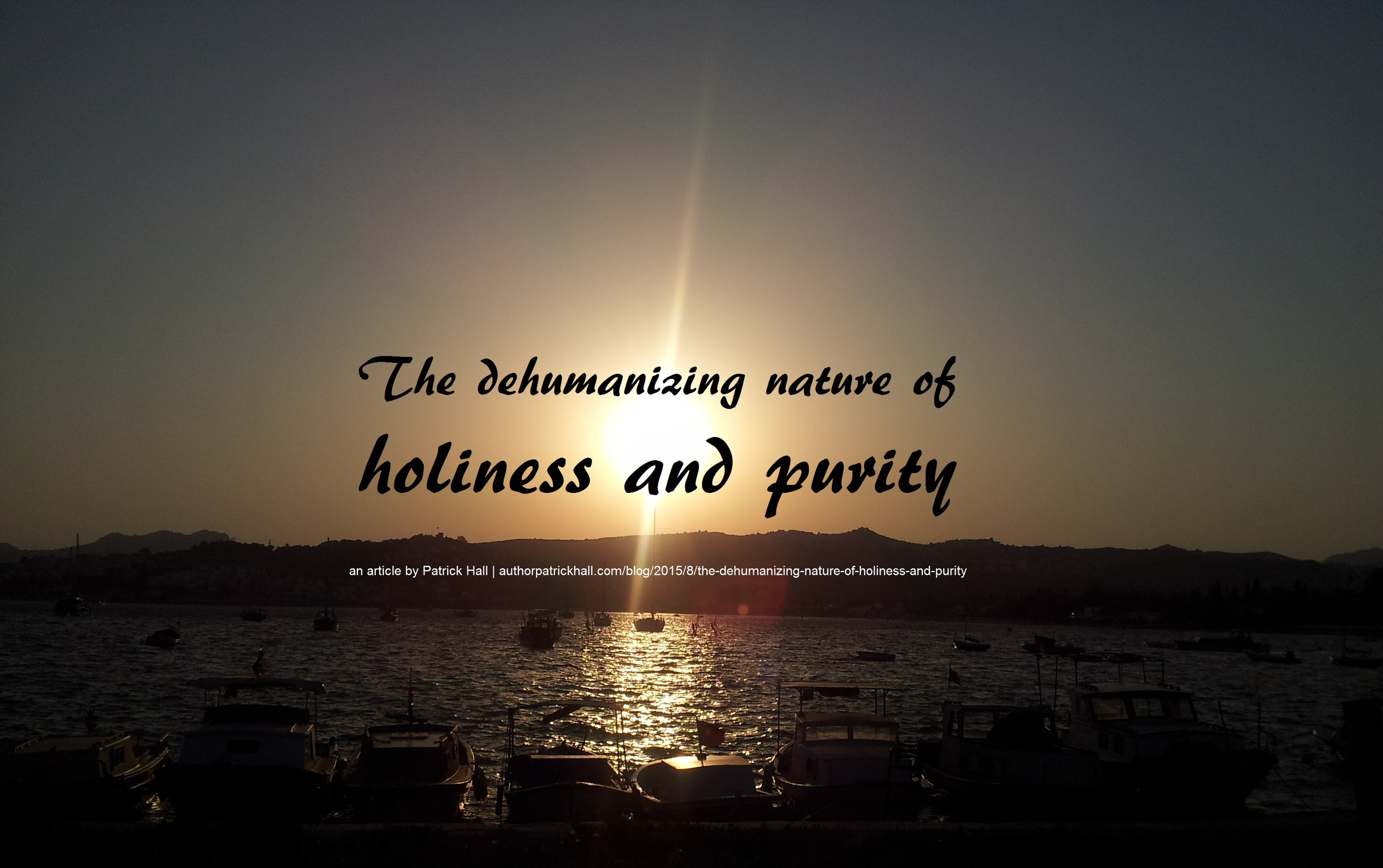 The dehumanizing nature of holiness and purity