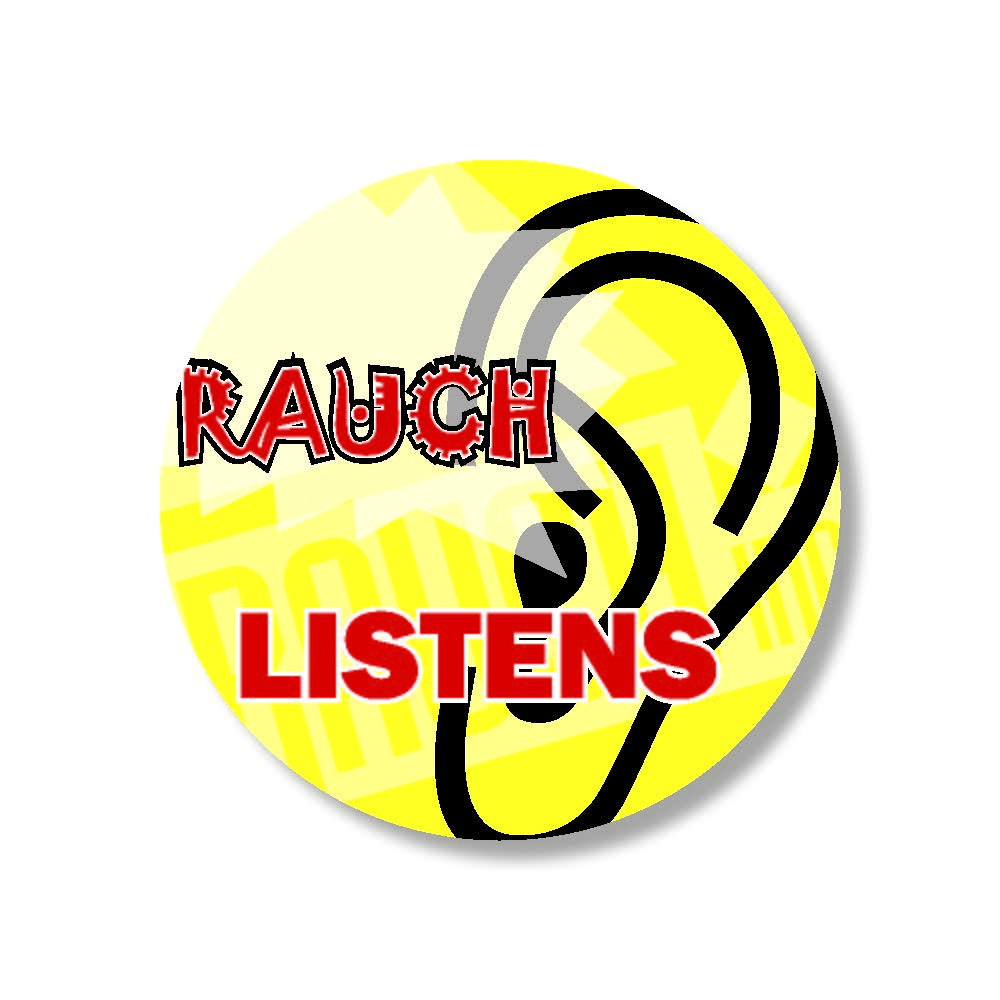 RAUCH LISTENS BECAUSE YOU ARE IMPORTANT TO US!