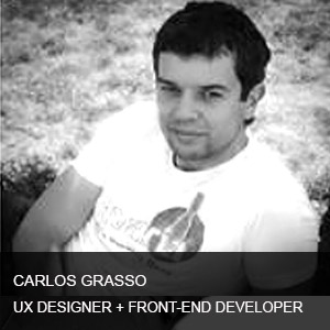 Carlos is a  n expert UI/UX designer and front-end developer. He has  extensive experience with both design and software development. He is able to effectively bridge these two worlds, simultaneously bringing a human-centered approach to technology and technical innovation to the design process  .  He brings years of experience in Html5/Java script/Jquery Compass and twitter bootstrap 3.0.