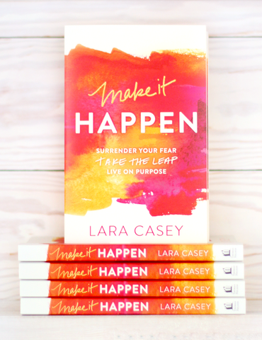 Make It Happen   by Lara Casey