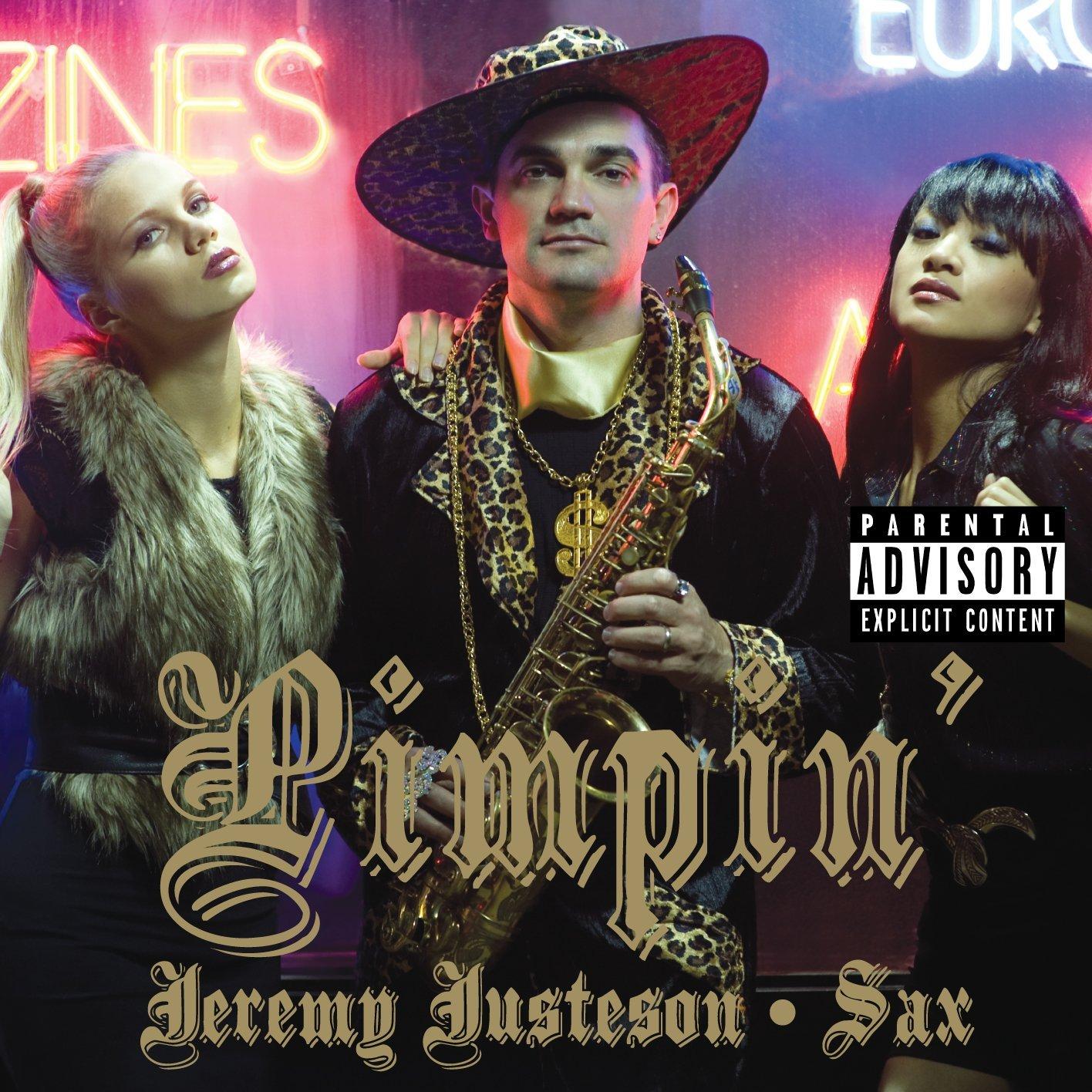 Jeremy Justeson: Pimpin'