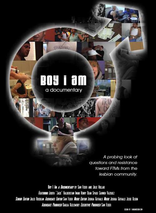 Boy I Am  (2006) Documentary by Sam Feder and Julie Hollar