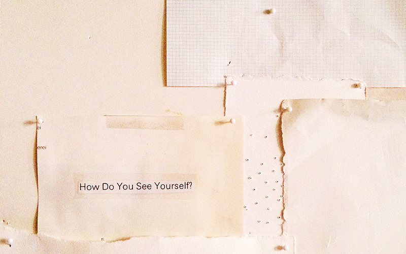 collage > how do you see yourself? why do you do what you do? what is the purpose?