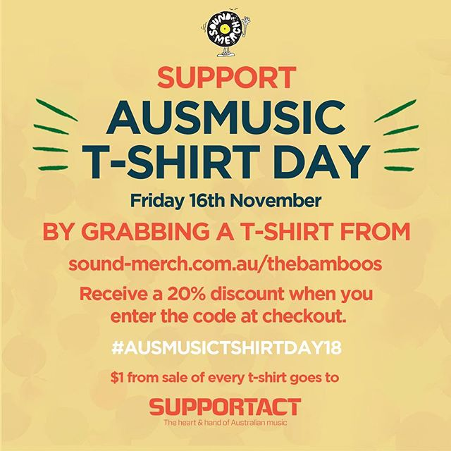 Order a Bamboos t-shirt in time to wear on Ausmusic T-shirt day on Nov 16! Enter the special code #AUSMUSICTSHIRTDAY18 at our webstore checkout and get 20% off. $1 from every sale goes to the good people at Supportact. Link in bio.