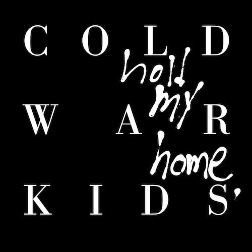 Cold War Kids<br>Hold My Home Deluxe - Return To Tackyland