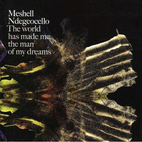 Meshell_Ndegeocello_The_World_Has_Made_Me_the_Man_of_My_Dreams.jpeg