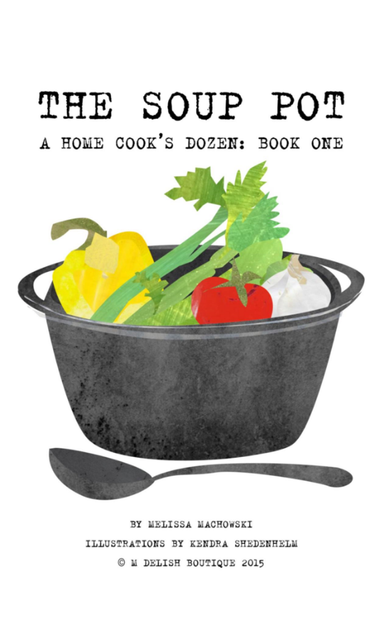 Kendra-Shedenhelm_Melissa-Machowski_M-Delish-Boutique_Illustrated-Cookbook_Soup-Cover