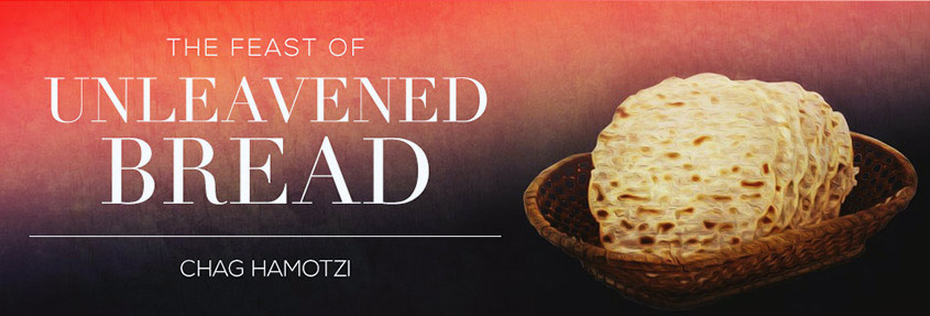 The Feast of Unleavened Bread — Song For Israel