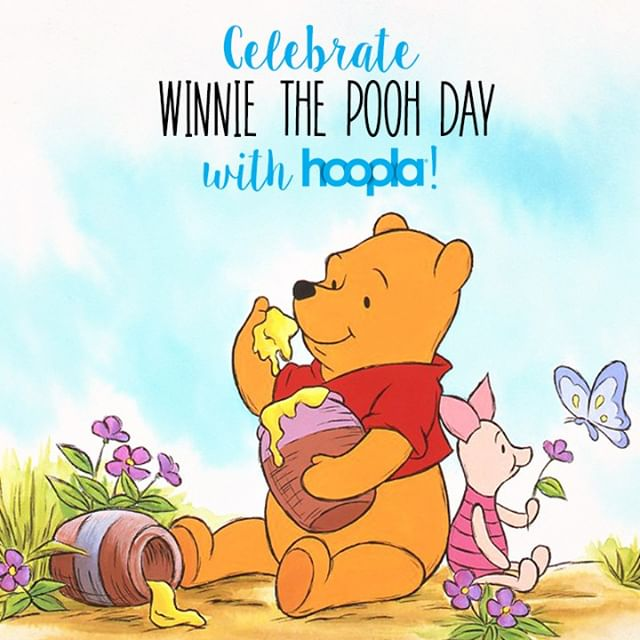 It's #WinniethePoohDay! Check out the many adventures of your favorite Silly Ol' Bear and his friends in the Hundred-Acre Wood on #hoopla today! 🍯 #WinniethePooh #AAMilne
