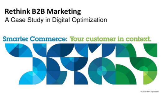 Rethink B2B Marketing: A Case Study in Digital Optimization