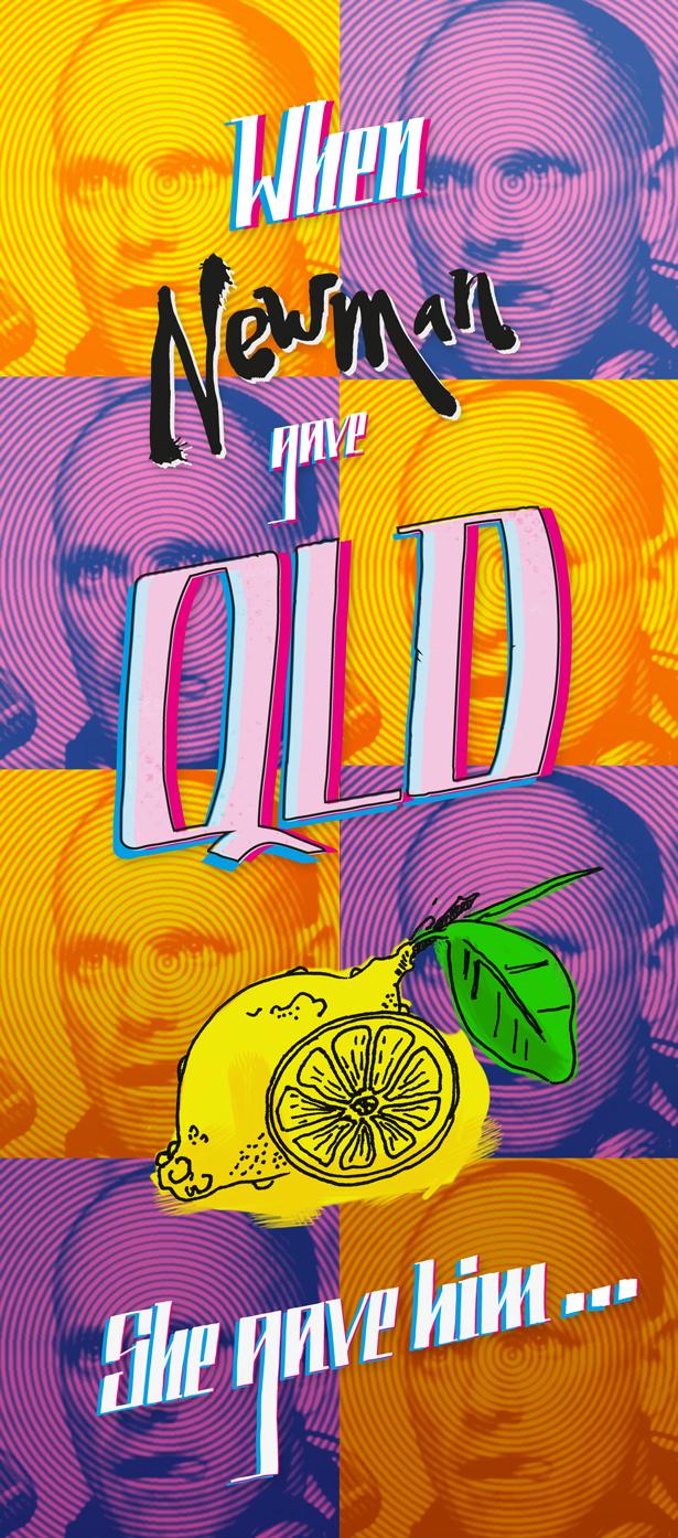 When Newman gave QLD lemons, she gave him…