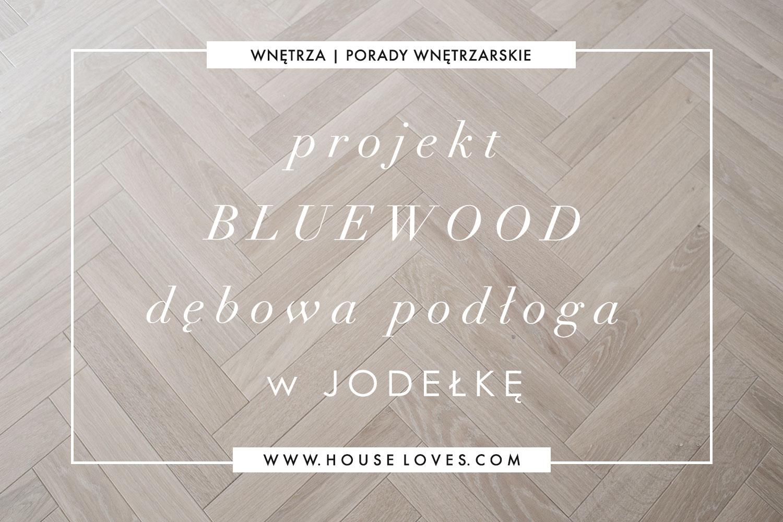 projekt-bluewood-debowa-podłoga-w-jodelke.jpg