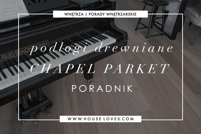 podłogi-drewaniene-chapel-parket-poradnik.jpg