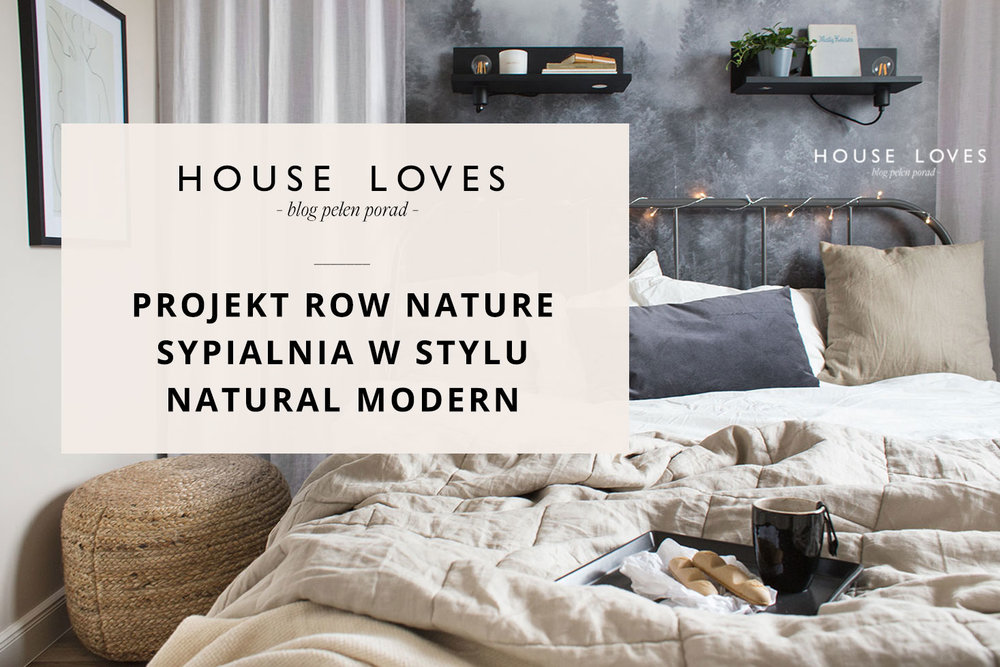 Projekt Row Nature Sypialnia Natural Modern House Loves