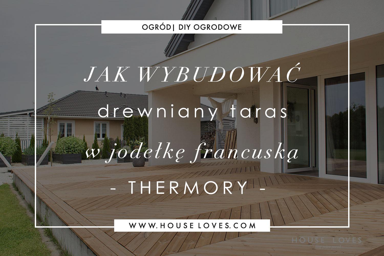 jak-zrobic-drewniany-taras-w-jodelke-francuska-thermory.jpg