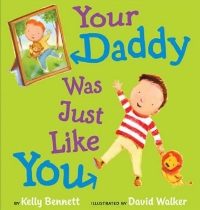 YOUR DADDY WAS JUST LIKE YOU (GP Putnam, 2010). To order visit Putnam's website: www.uspenguingroup.com or call Author Appearance Order Processing (866)206-5865.