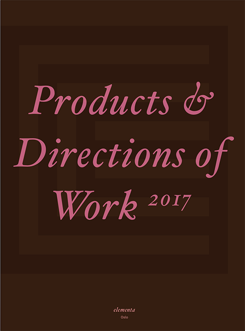 Elementa Products & Directions of Work 2017