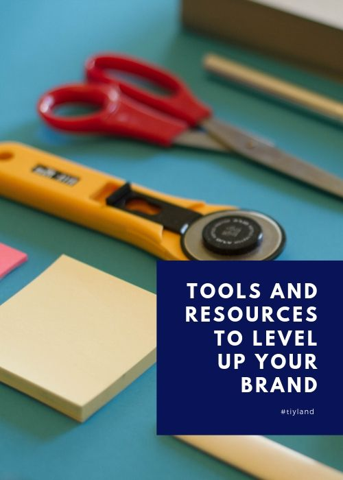 Tools and Resources to Level up Your Brand