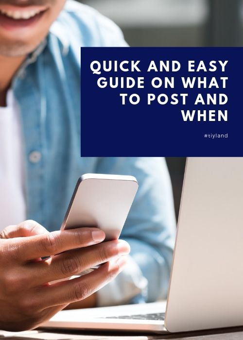 Quick and Easy Guide on What to Post When on Social Media