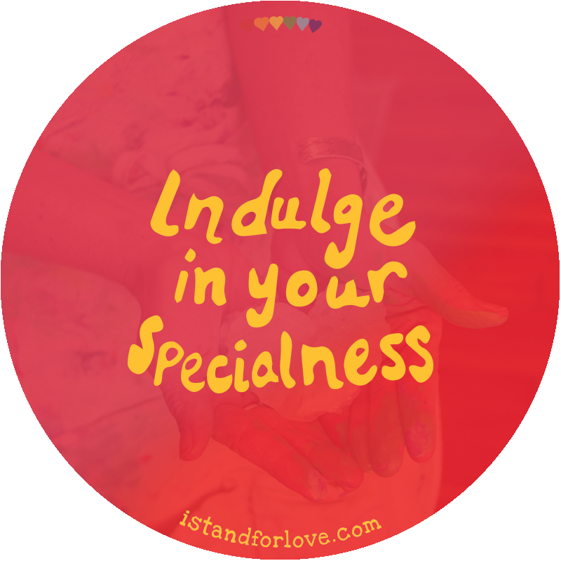 6-Indulge-in-Your-Specialness.png