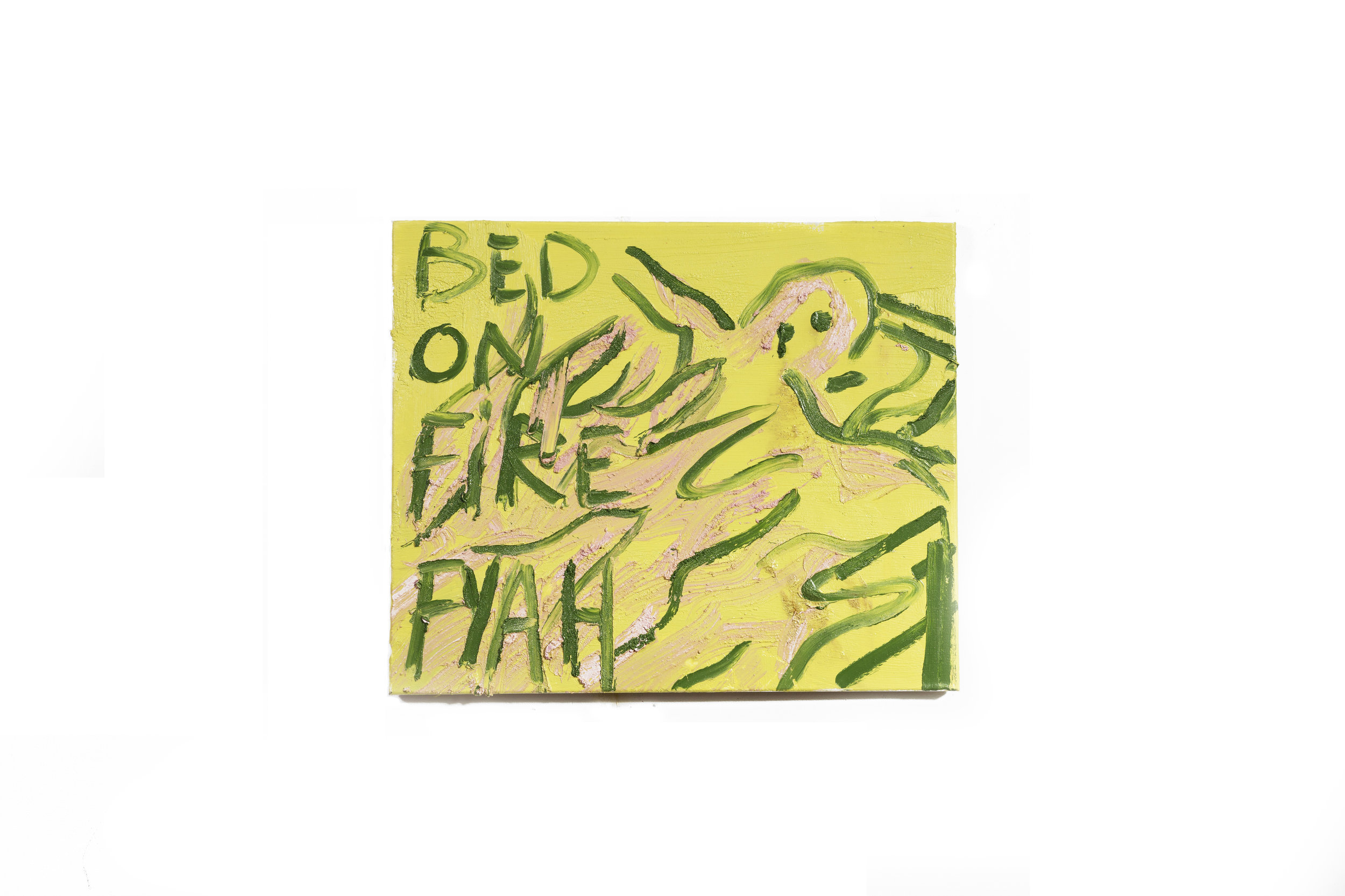 BED ON FIRE FYAH, 2018