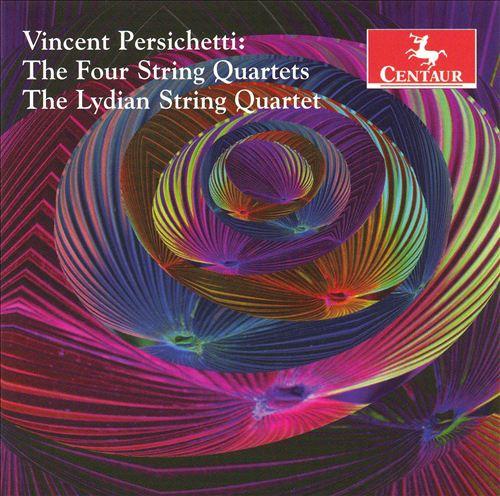 Vincent Persichetti: The Four String Quartets