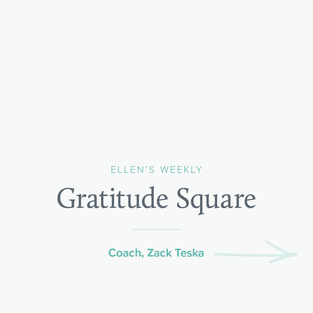 Ellen Stoehr Desing - Gratitude Square - Zack Teska.png