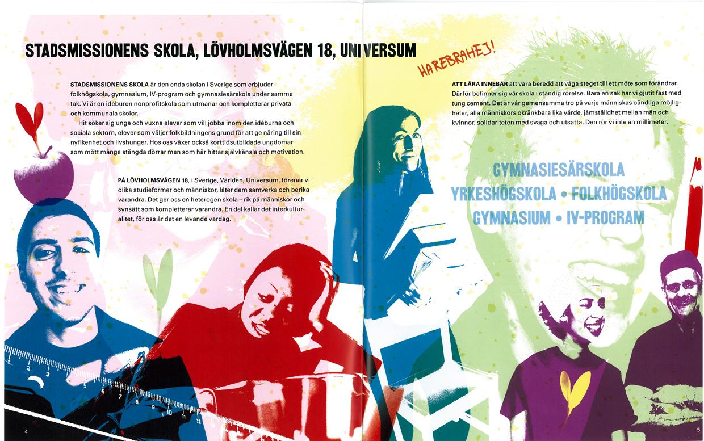 Produktion av årsredovisning, Stockholms stadsmissions skola. Samtliga texter, tryck- och projektansvar, layout Ninni Oljemark, Kombinera.
