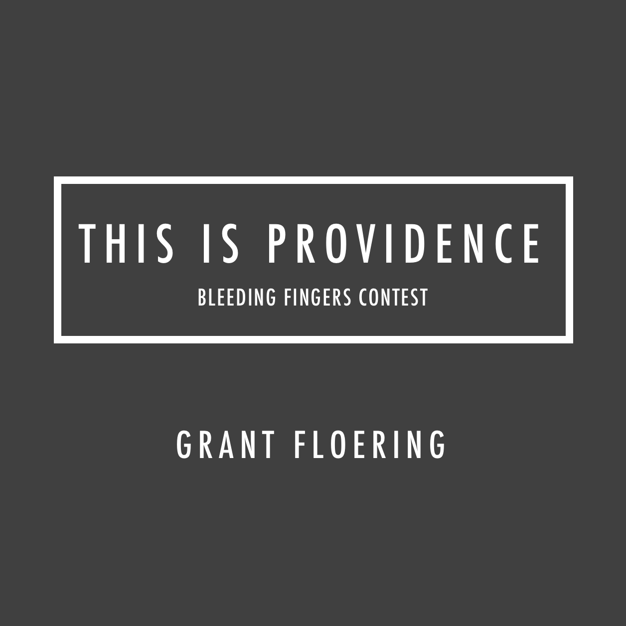 This Is Providence - Bleeding Fingers Contest.png