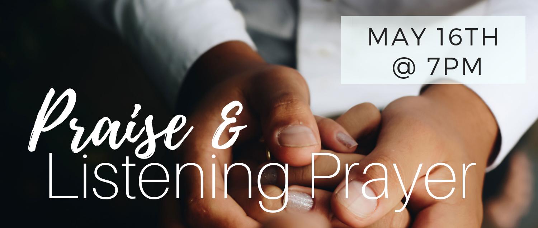 Praise & Listening Prayer May 16 Banner.png