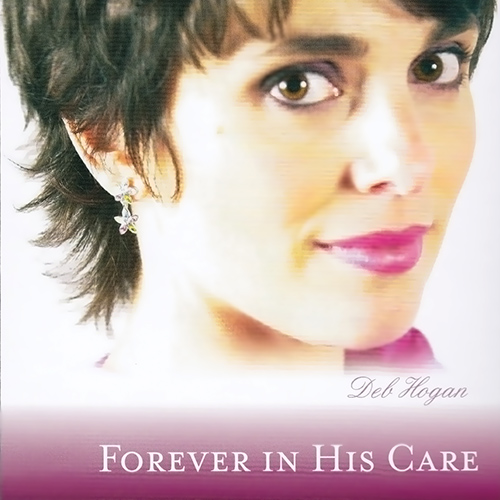 Forever In His Care - Deb Hogan